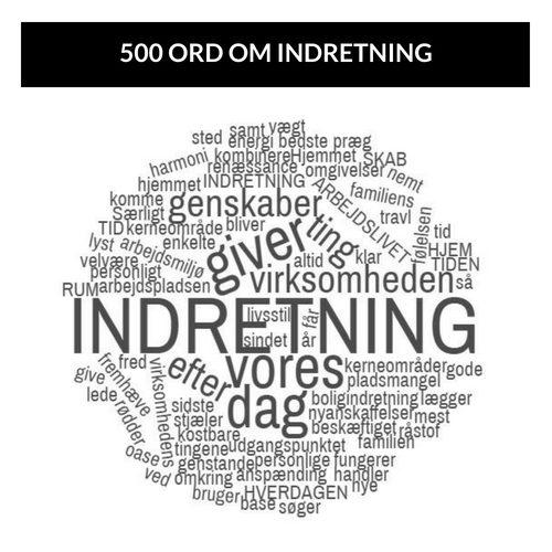 500 ORD OM INDRETNING